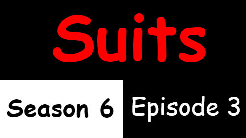 Suits Season 6 Episode 3 TV Series